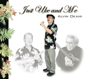 Just Uke and Me - Alvin Okami